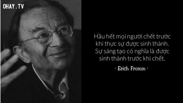 Erich Fromm   ,câu nói hay,cái chết,qua đời
