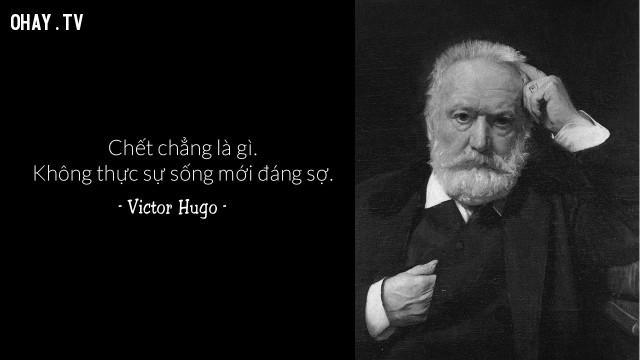 Victor Hugo   ,câu nói hay,cái chết,qua đời
