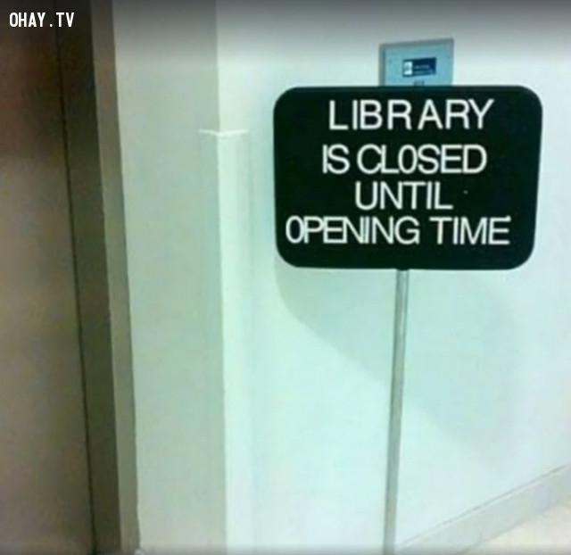 Mở cửa vào giờ mở cửa,biển báo hài hước,biển báo bá đạo,biển báo ngớ ngẩn