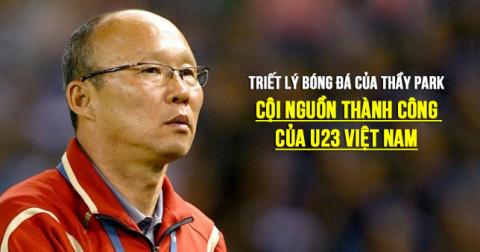 Triết lý bóng đá sâu sắc của Thầy Park - Cội nguồn thành công của U23 Việt Nam