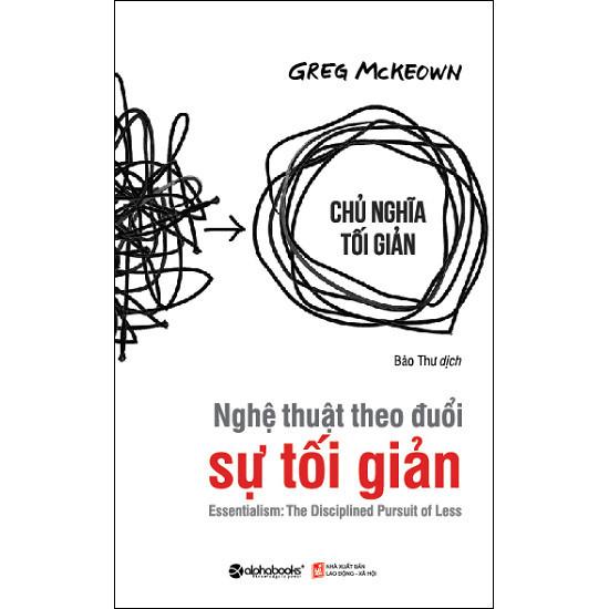 Nghệ Thuật Theo Đuổi Sự Tối Giản - Greg McKeown,sống tối giản,chủ nghĩa tối giản,sách hay,người Nhật,sắp xếp đồ đạc