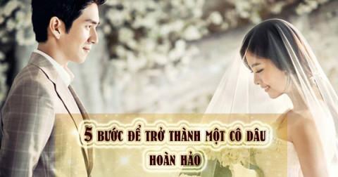 5 bước giúp bạn trở thành một cô dâu hoàn hảo trong đám cưới của mình