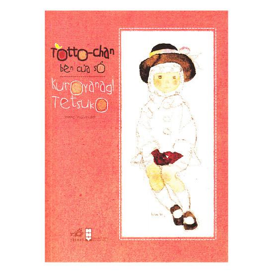 5. Totto-chan: Cô bé bên cửa sổ (窓ぎわのトットちゃん) (Tác giả: Kuroyanagi Tetsuko),sách thiếu nhi,sách hay