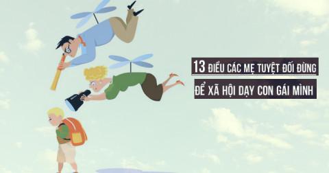 Nếu có con gái, các mẹ cần dạy 13 điều này để bảo vệ con