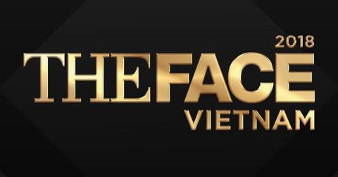 Hé lộ tất tần tật về Gương Mặt Thương Hiệu - The Face 2018