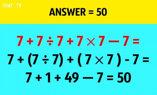 7. Kết quả là 50,câu đố hại não,trắc nghiệm,giải đố